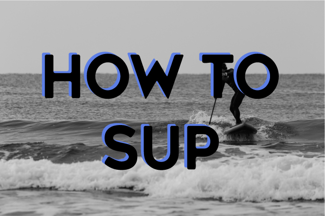 HOW TO SUP